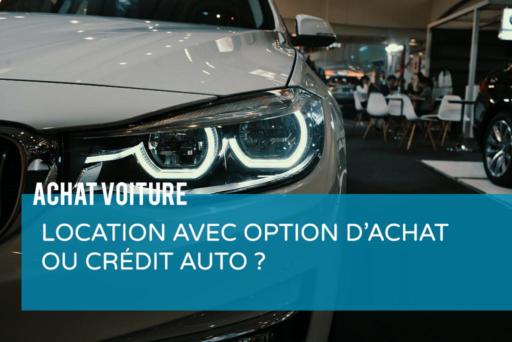 LOA ou crédit auto ?