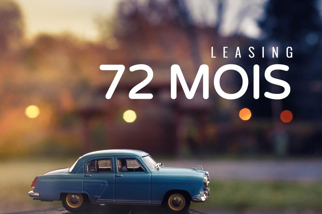 Leasing sur 72 mois (6 ans) : LOA et LLD